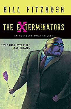 Exterminators: An Assassin Bug Thriller 9781590585405