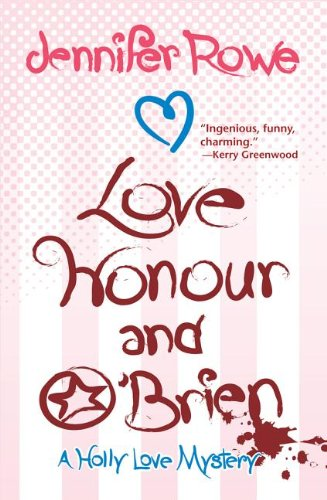 Love, Honour, and O'Brien: A Holly Love Mystery 9781590585450