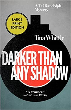 Darker Than Any Shadow: A Tai Randolph Mystery 9781590585474