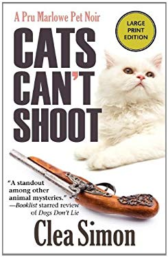 Cats Can't Shoot: A Pru Marlowe Pet Noir 9781590588680