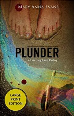 Plunder: A Faye Longchamp Mystery 9781590589304