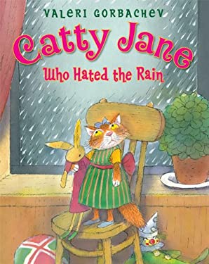 Catty Jane Who Hated the Rain 9781590787007