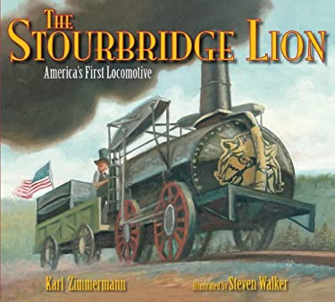 The Stourbridge Lion: America's First Locomotive 9781590788592
