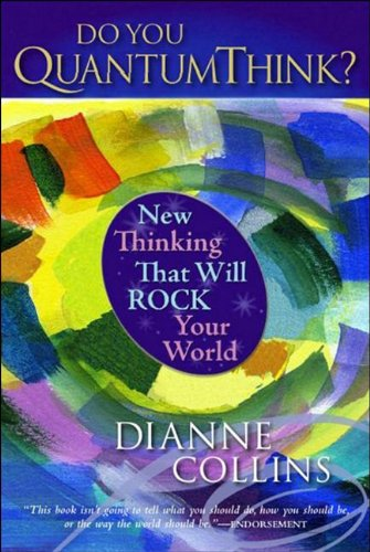 Do You QuantumThink?: New Thinking That Will Rock Your World 9781590790748