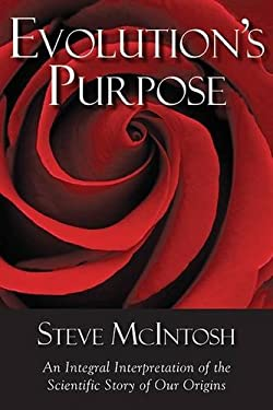 Evolution's Purpose: An Integral Interpretation of the Scientific Story of Our Origins 9781590792209