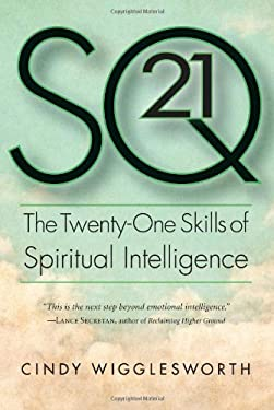SQ 21: The Twenty-One Skills of Spiritual Intelligence 9781590792353