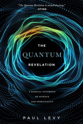 Quantum Revelation: A Radical Synthesis of Science and Spirituality as book, audiobook or ebook.