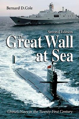 The Great Wall at Sea: China's Navy in the Twenty-First Century 9781591141426
