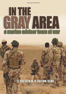 In the Gray Area: A Marine Advisor Team at War 9781591142812