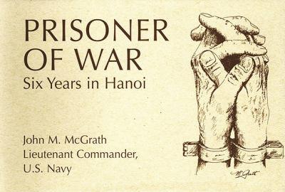 Prisoner of War: Six Years in Hanoi 9781591145073