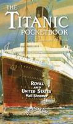 The Titanic Pocket Book: A Passenger's Guide 9781591148623