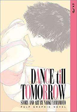 Dance Till Tomorrow, Vol. 5 9781591160045