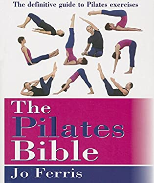 The Pilates Bible: The definitive guide to Pilates excercise