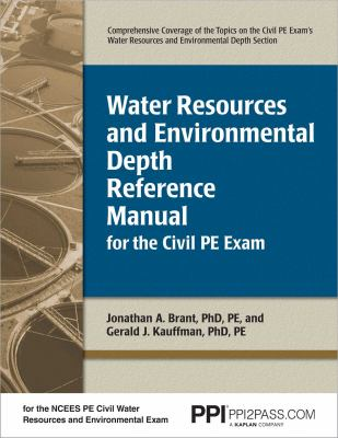 Water Resources and Environmental Depth Reference Manual for the Civil PE Exam 9781591260950