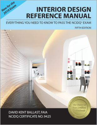 Interior Design Reference Manual: Everything You Need to Know to Pass the NCIDQ Exam 9781591263043