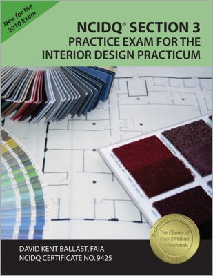 NCIDQ Section 3: Practice Exam for the Interior Design Practicum [With Other] 9781591263104