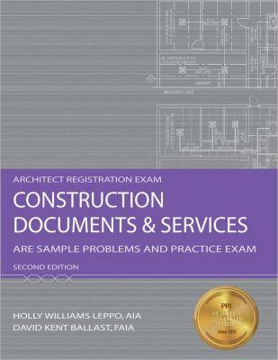 Construction Documents & Services: ARE Sample Problems and Practice Exam 9781591263234