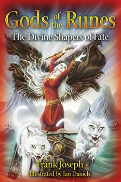 Gods of the Runes: The Divine Shapers of Fate 9781591431169