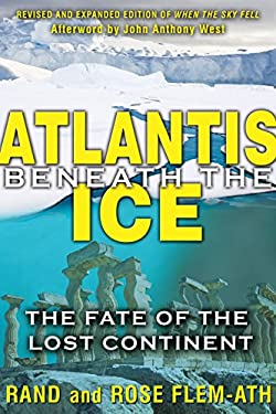 Atlantis Beneath the Ice: The Fate of the Lost Continent 9781591431374
