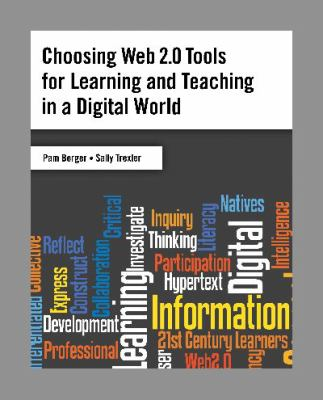Choosing Web 2.0 Tools for Learning and Teaching in a Digital World 9781591587064