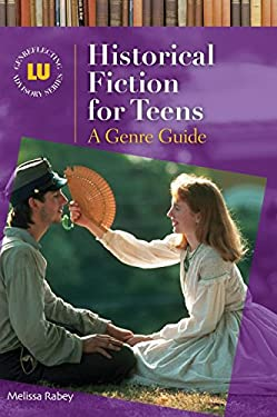 Historical Fiction for Teens: A Genre Guide 9781591588139