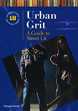 Urban Grit: A Guide to Street Lit 9781591588573