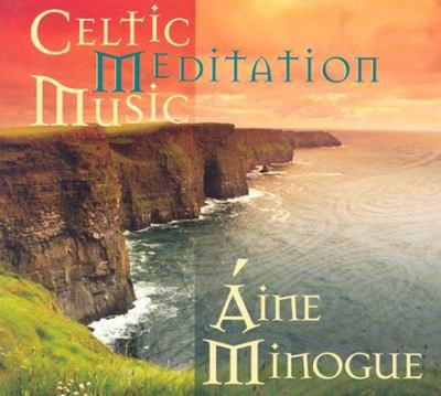 Celtic Meditation Music 9781591791522