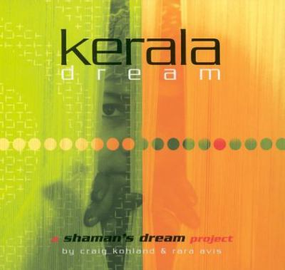 Kerala Dream: A Shaman's Dream Project 9781591792758