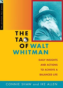 The Tao of Walt Whitman: Daily Insights and Actions to Achieve a Balanced Life 9781591811046