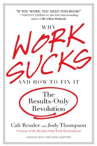 Why Work Sucks and How to Fix It: The Results-Only Revolution 9781591842927