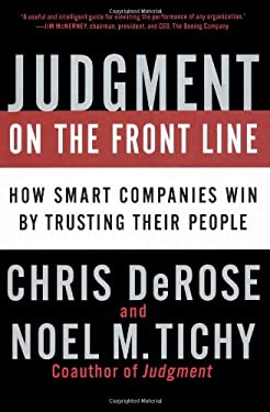 Judgment on the Front Line: How Smart Companies Win by Trusting Their People 9781591843887