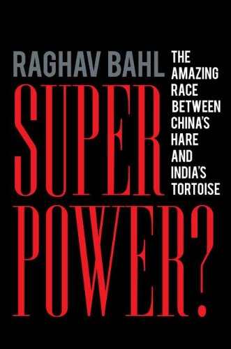 Superpower?: The Amazing Race Between China's Hare and India's Tortoise 9781591843962
