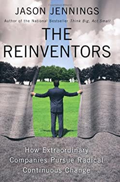 The Reinventors: How Extraordinary Companies Pursue Radical Continuous Change 9781591844235