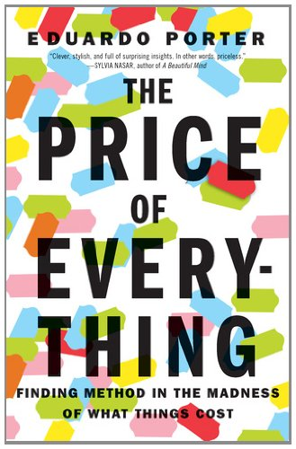 The Price of Everything: Finding Method in the Madness of What Things Cost 9781591844273