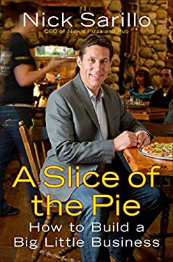 A Slice of the Pie: How to Build a Big Little Business 9781591844587