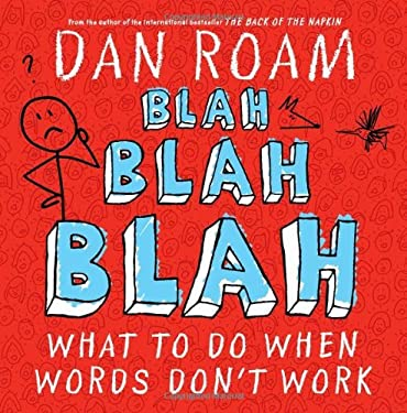 Blah Blah Blah: What to Do When Words Don't Work 9781591844594