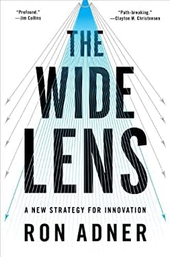 The Wide Lens: A New Strategy for Innovation 9781591844600
