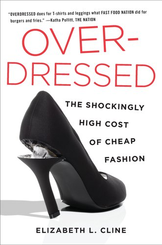 Overdressed: The Shockingly High Cost of Cheap Fashion 9781591844617