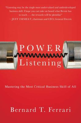 Power Listening: Mastering the Most Critical Business Skill of All 9781591844624