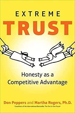 Extreme Trust: Honesty as a Competitive Advantage 9781591844679