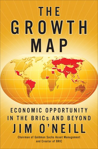 The Growth Map: Economic Opportunity in the BRICs and Beyond 9781591844815