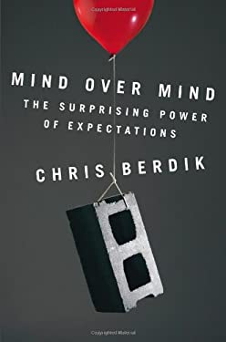 Mind Over Mind: The Surprising Power of Expectations 9781591845096