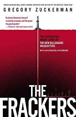 Frackers : The Outrageous Inside Story of the New Billionaire Wildcatters