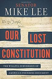 Our Lost Constitution: The Willful Subversion of America's Founding Document 22775480