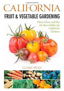 California Fruit & Vegetable Gardening 9781591865285