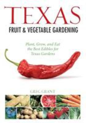Texas Fruit & Vegetable Gardening 9781591865315
