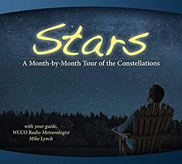 Stars: A Month-By-Month Tour of the Constellations 9781591933540
