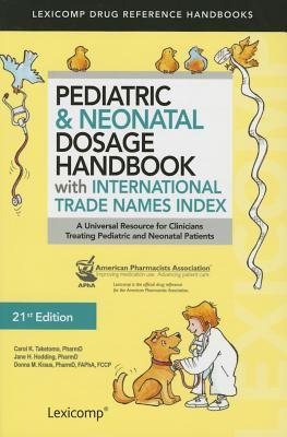 Image of Pediatric & Neonatal Dosage Handbook With International Trade Names Index (Taketomo, Pediatric Dosage Handbook W/ International Trade N)
