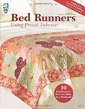 Bed Runners Using Precut Fabrics 9781592172931