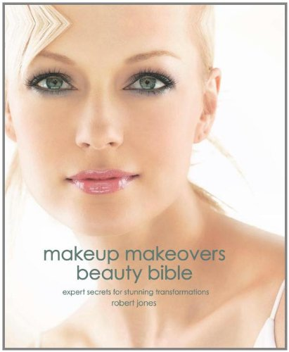 Makeup Makeovers Beauty Bible: Expert Secrets for Stunning Transformations 9781592334735